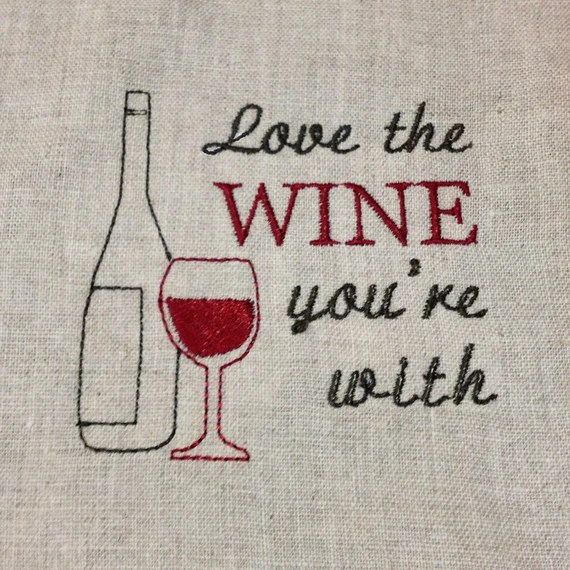 Download Love the wine you're with machine embroidery design