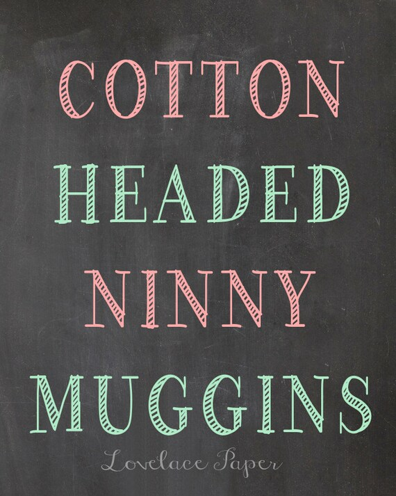 "Cotton Headed Ninny Muggins chalkboard digital download, ELF quote print, 8x10"" digital file"