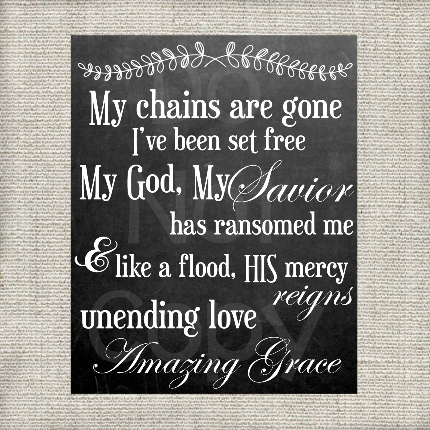 My Chains Are Gone Amazing Grace Chalkboard By Loveandprint