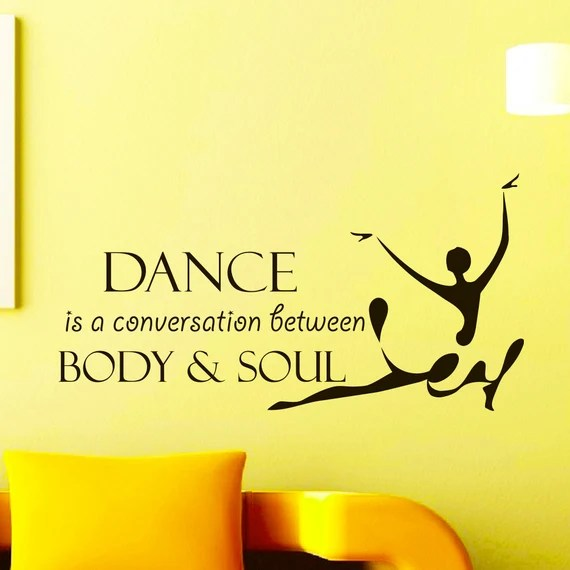 Dance Body and Soul Wall Quote by WisdomDecals