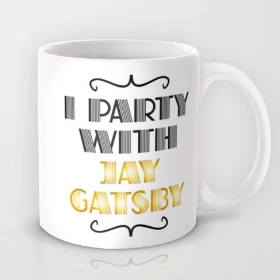 I party with Jay Gatsby Typography Mug Gift Funny The Great Gatsby Jay Gatsby Fun Literature Quote