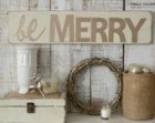 NEW! Wooden Shabby Chic Be Merry Sign | Whitewashed Neutral Christmas Sign | Rustic & Distressed Christmas | French Country Cottage Decor