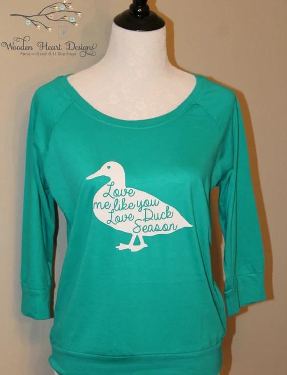 Download Love Me Like You Love Duck Season Shirt Duck Hunting Womens