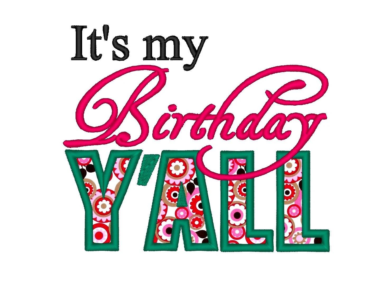 It S My Birthday Y All Applique Instant Download