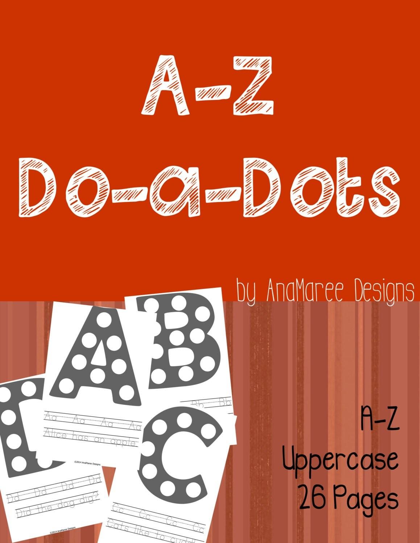 Homeschool Printable Alphabet Do A Dot Do A Dots Abc