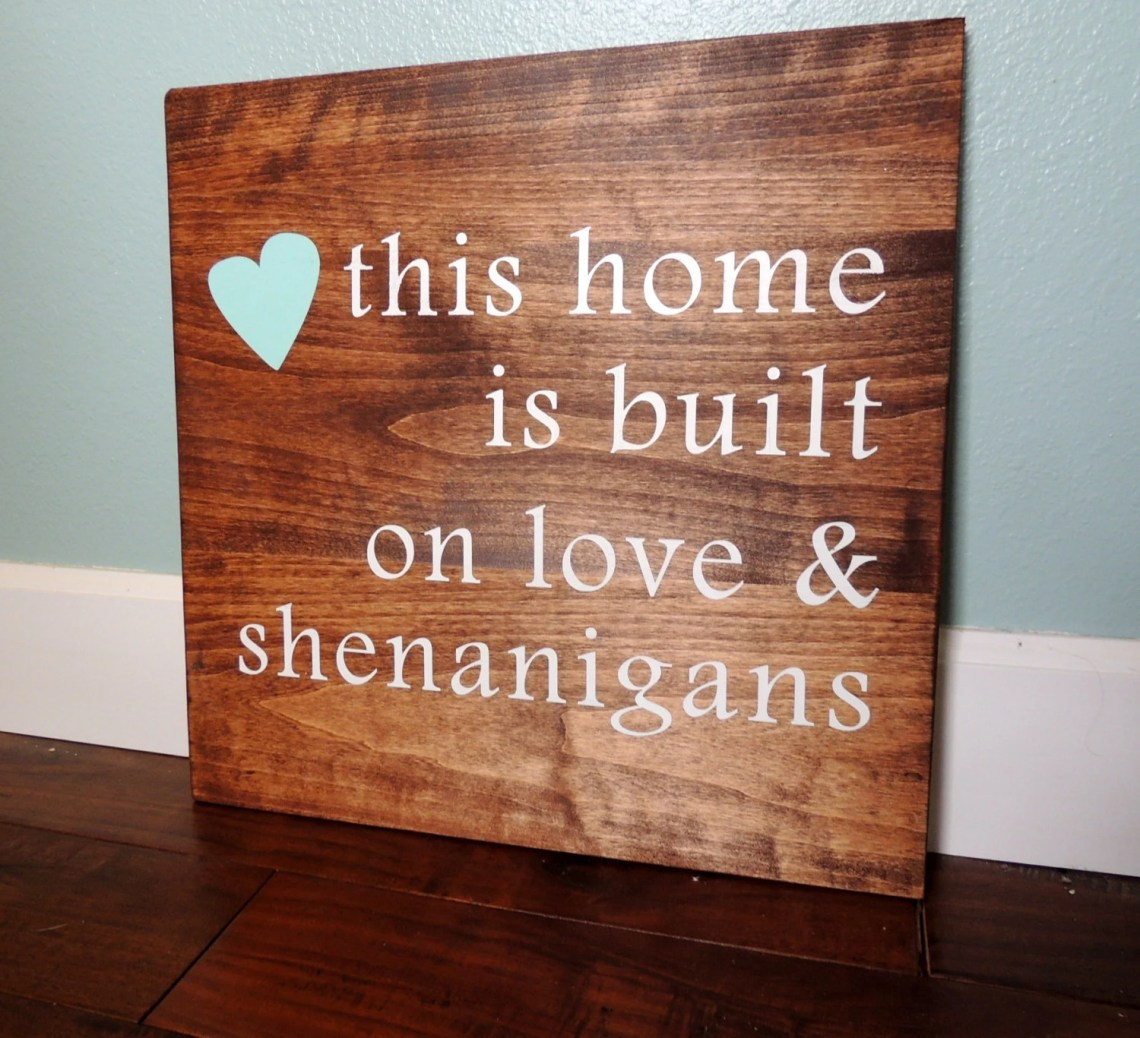 Download This home was built on love and shenanigans sign custom sign