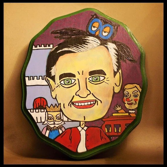 Mister Rogers Neighborhood painting on wooden plaque