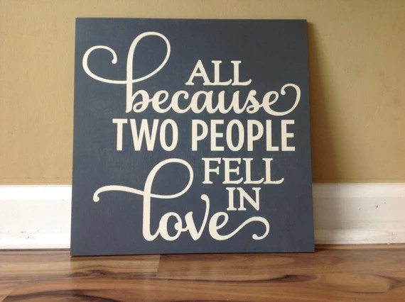 Download All Because Two People Fell In Love wooden sign/ Rustic