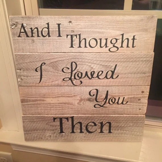 Download Items similar to And i thought i loved you then wall decor ...