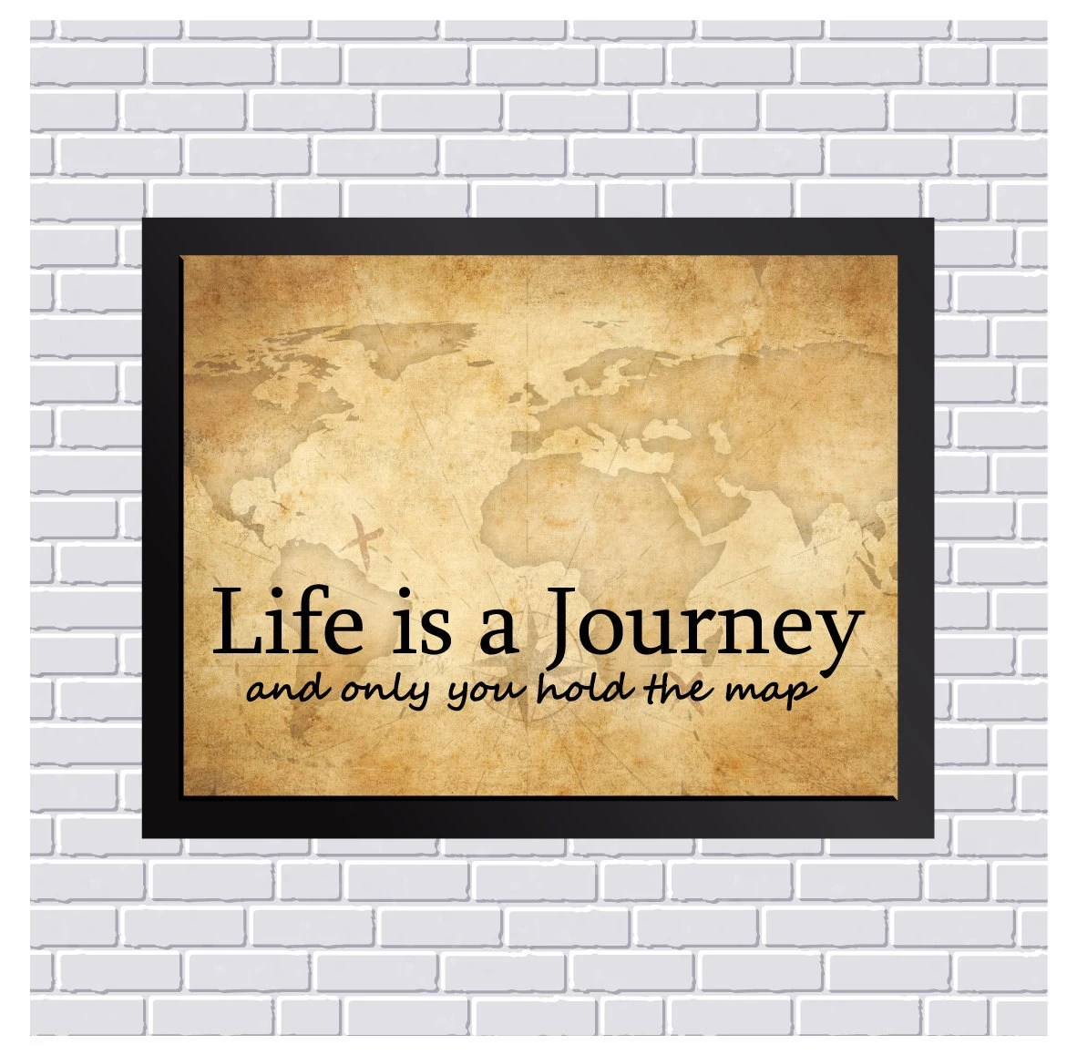 Life Is A Journey And Only You Hold The By Designbytannerscreek