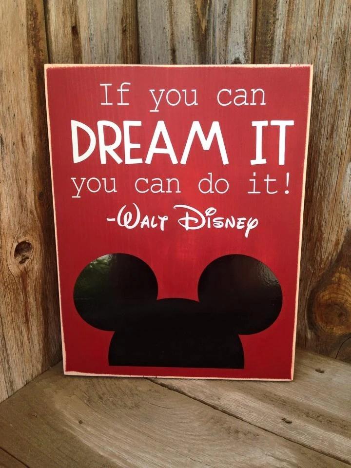 If You Can DREAM IT You Can Do It Walt Disney By Invinyl