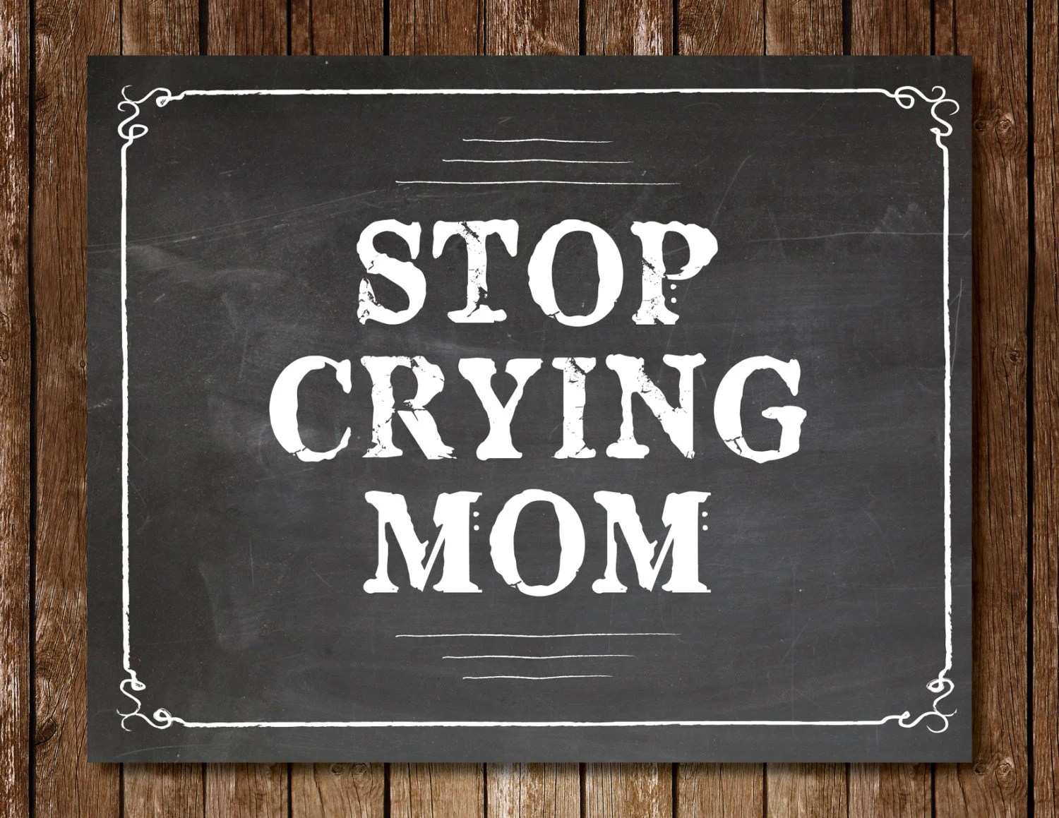 Printable Stop Crying Mom Sign 8x10 First Day Of