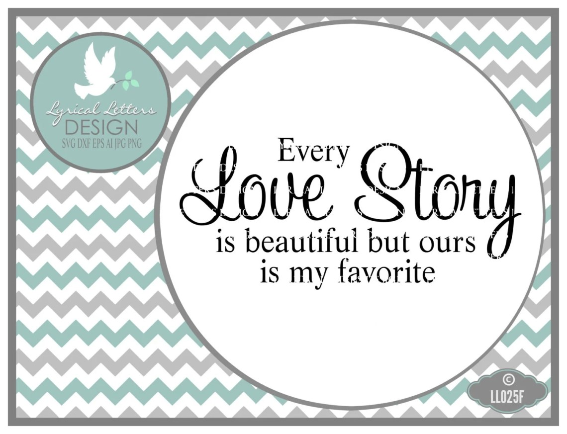 Download Every Love Story LL025 F SVG Cutting File Includes ai