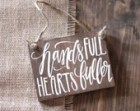 Hands Full Hearts Fuller, Mom Gift, Mom Sign, Mothers Day Gift, Stocking Stuffer, Home Decor