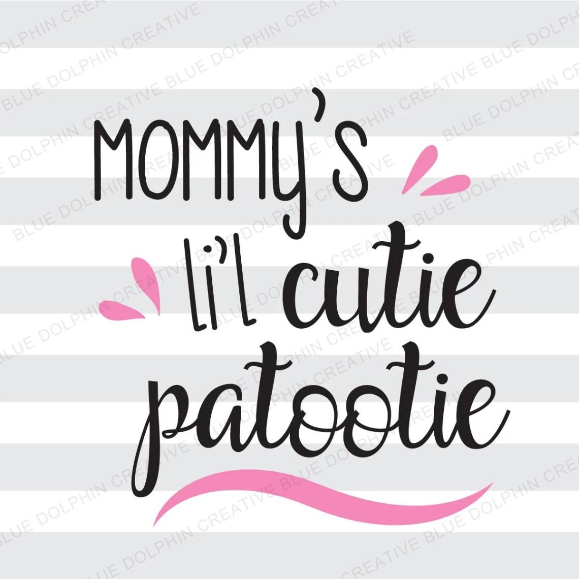 Download Mommy's Li'l Cutie Patootie SVG png pdf / Cricut