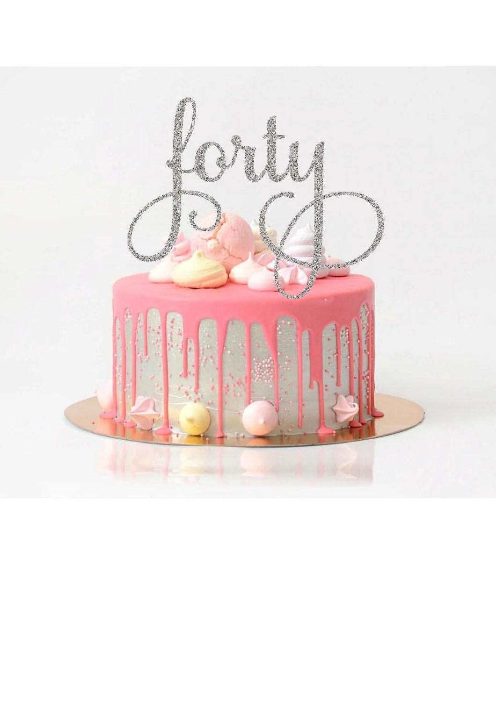 Forty Cake Topper Birthday Cake Topper 40th Birthday Cake