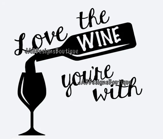 Download Love the WINE you're with by JABDesignsBoutique on Etsy