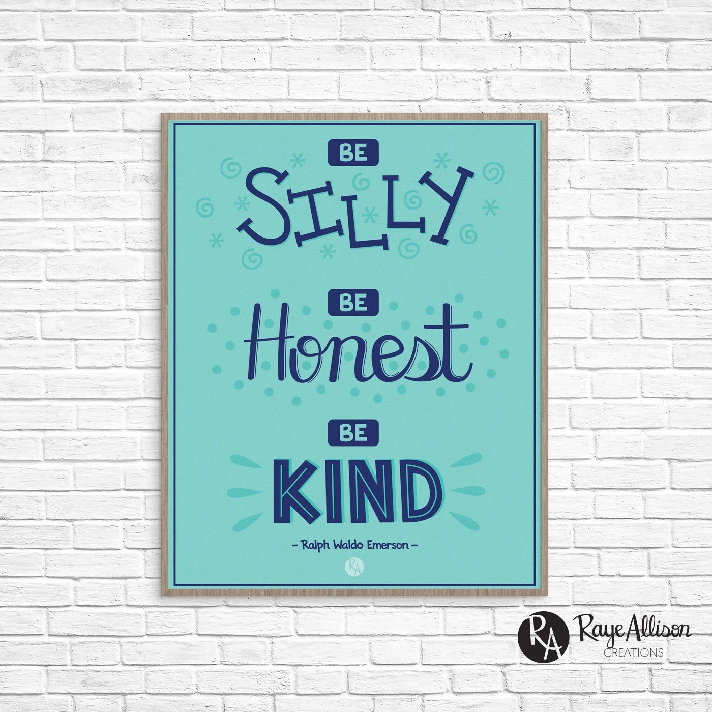 Be Silly Be Honest Be Kind Ralph Waldo Emerson Quote