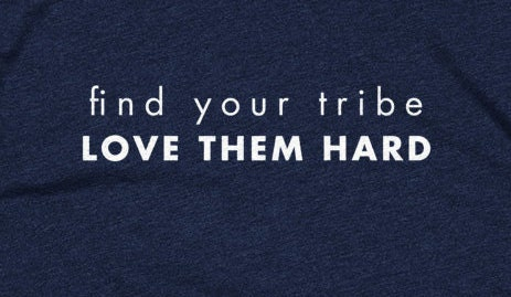 Download Find your tribe. Love them hard Men's and Women's