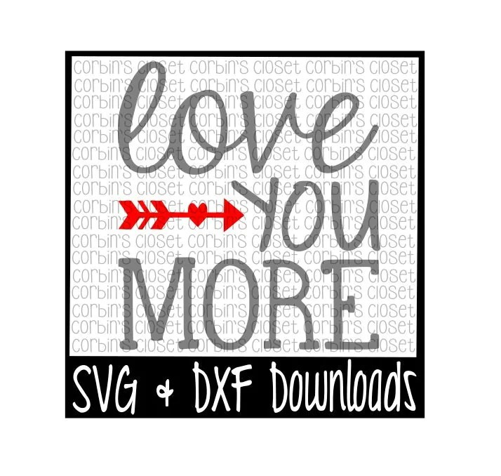 Download Love You More Cutting File DXF & SVG Files Silhouette