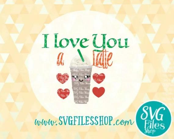 Download I Love You A Latte SVG Pdf DXF EPS Ai Baby svg Vinyl