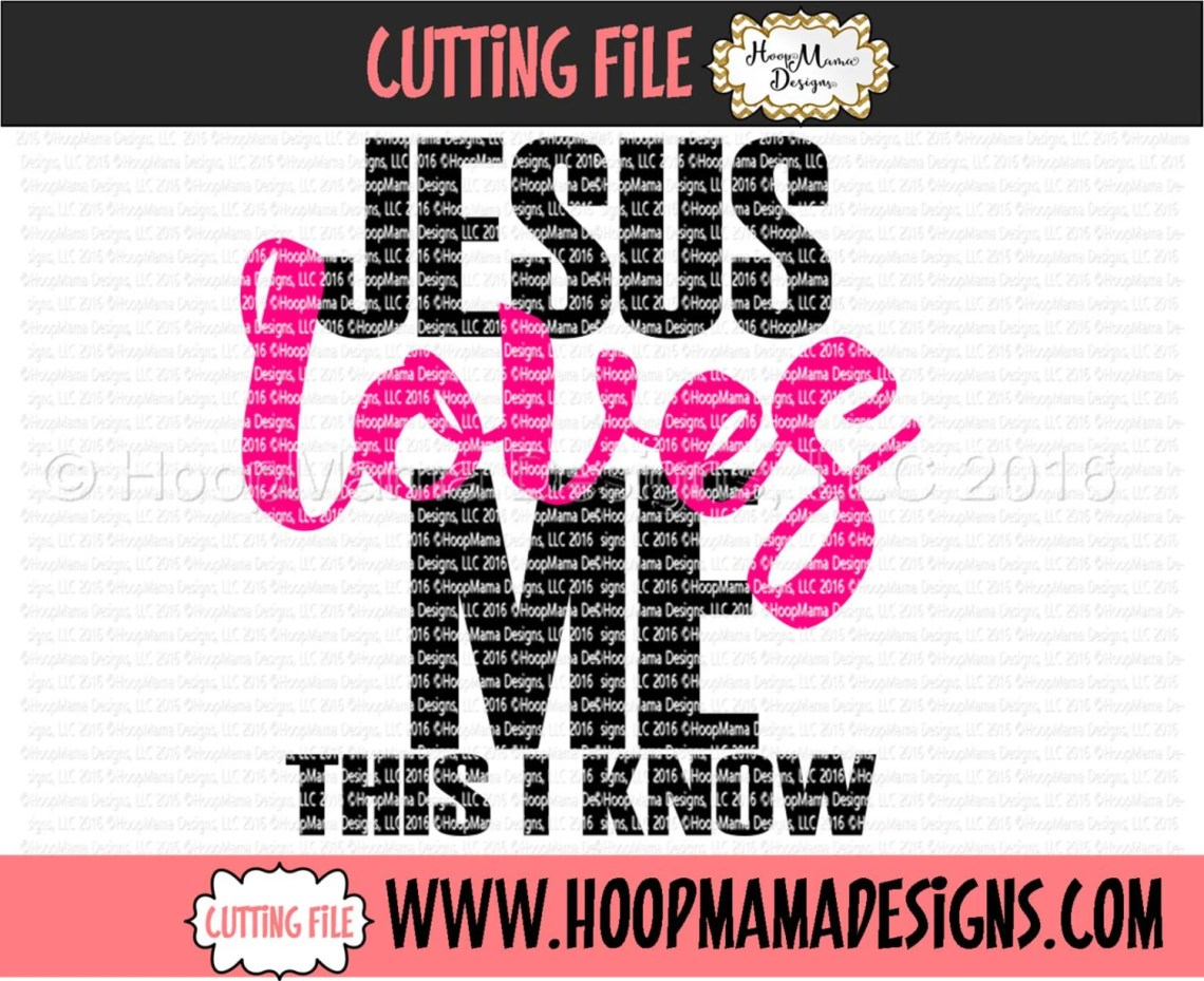 Download Jesus Loves Me This I Know SVG DXF eps and png Files for