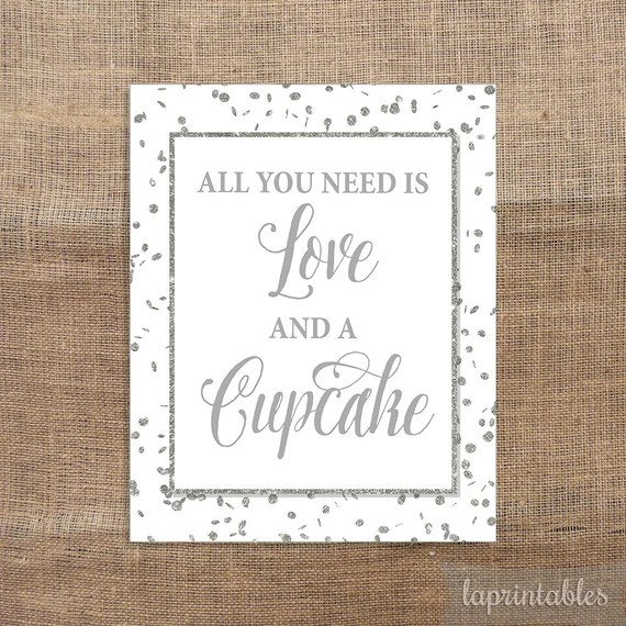 Download All You Need Is Love and a Cupcake Printable Sign by ...