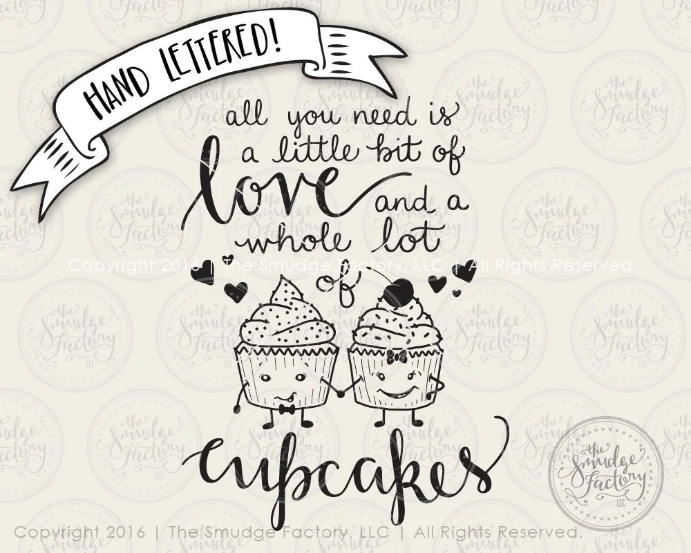 Download Cupcake SVG Cut File, All You Need Is Love And Cupcakes ...