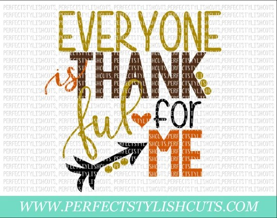 Download Everyone Is Thankful For Me SVG DXF EPS png Files for Cameo