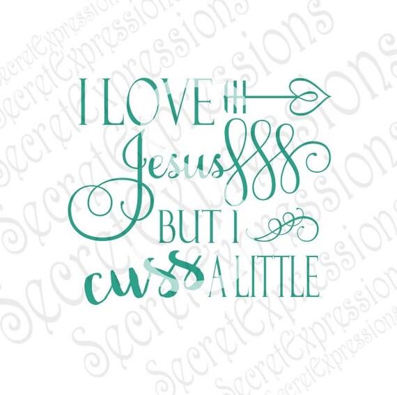 Download I Love Jesus But I Cuss A Little Svg Iron on pattern Svg