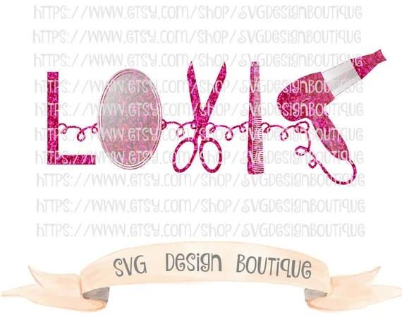 Download Glitter Love Hairstylist SVG Hairdresser Vinyl cutting