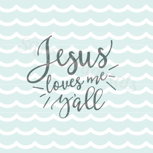 Download Jesus loves me Y'all SVG. Cricut Explore and more. Cut or