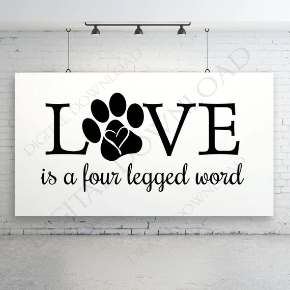 Download Love is a four legged word Pet Designs Vector Digital Download