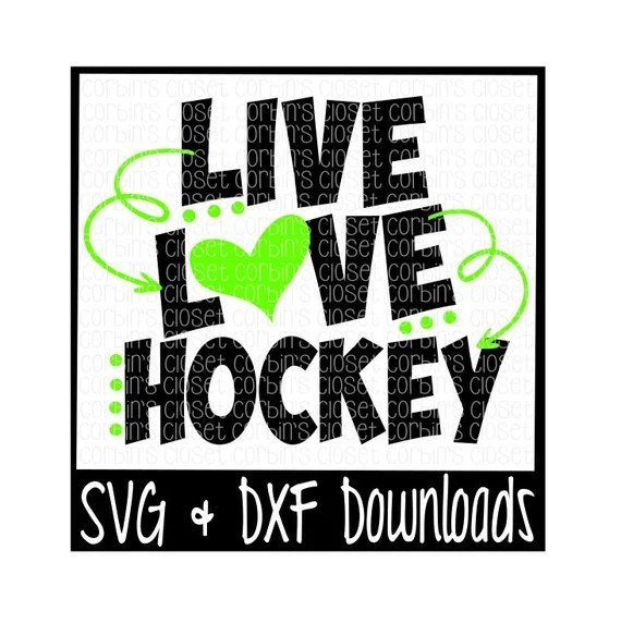 Download Live Love Hockey Cutting File SVG DXF Files Silhouette