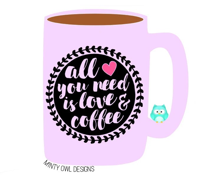 Download All You Need Is Love & Coffee SVG Cut File - Coffee Lover ...