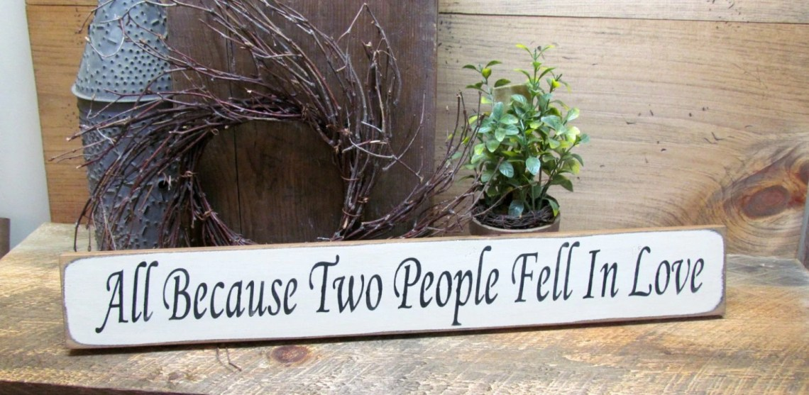 Download Wooden Sign All Because Two People Fell In Love Wedding