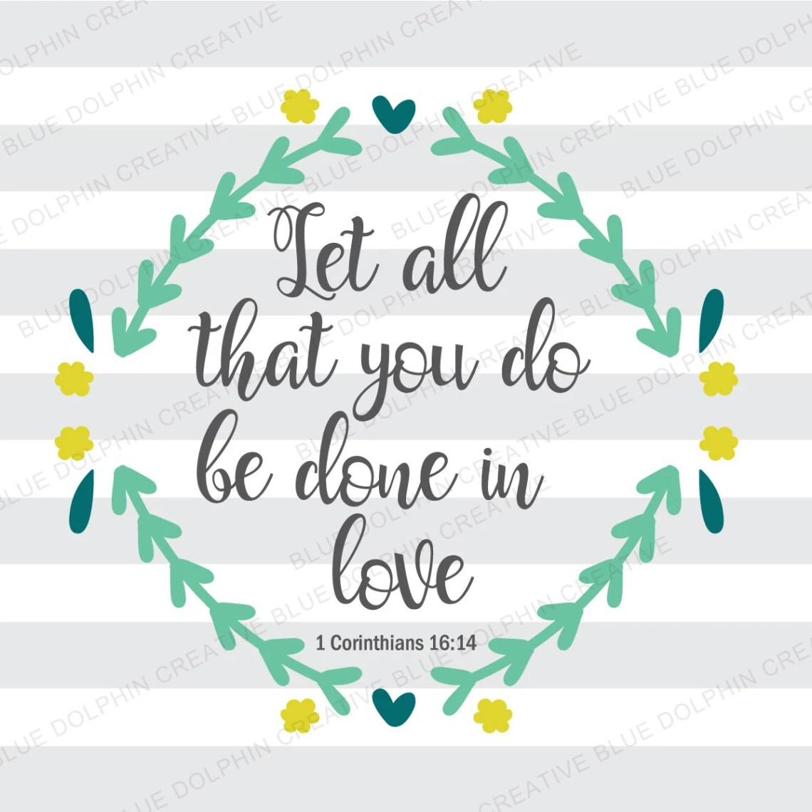 Download Let All That You Do Be Done in Love SVG pdf png / 1
