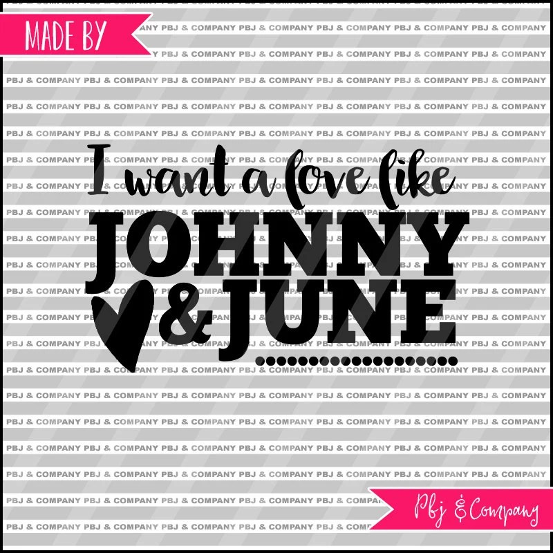 Download Love like Johnny and June Quote DIY Cutting File SVG PNG