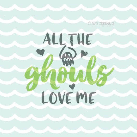 Download Halloween SVG All The Ghouls Love Me SVG Cut File Cricut