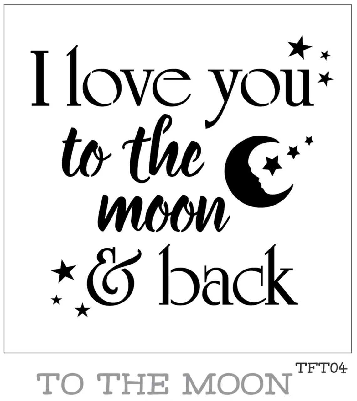 Download I love you to the moon and back Furniture or Wall Stencil