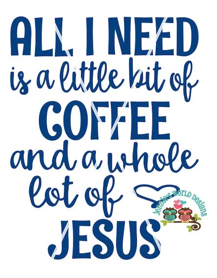 Download Little bit of coffee and whole lotta love Jesus SVG/PNG