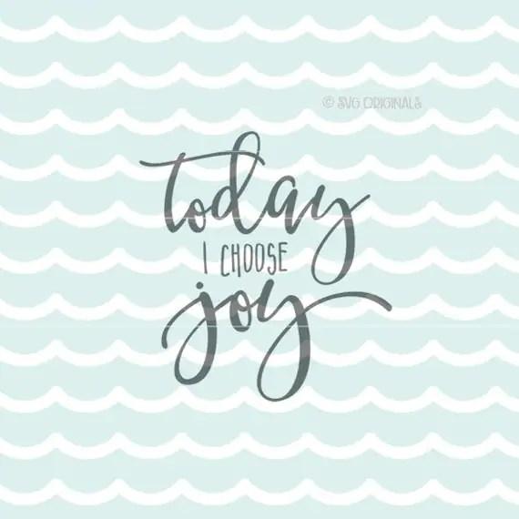 Download Joy SVG Today I Choose Joy SVG File Cricut Explore and more