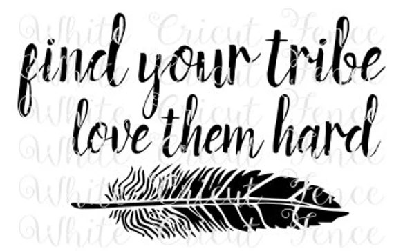 Download find your tribe love them hard digital file by ...