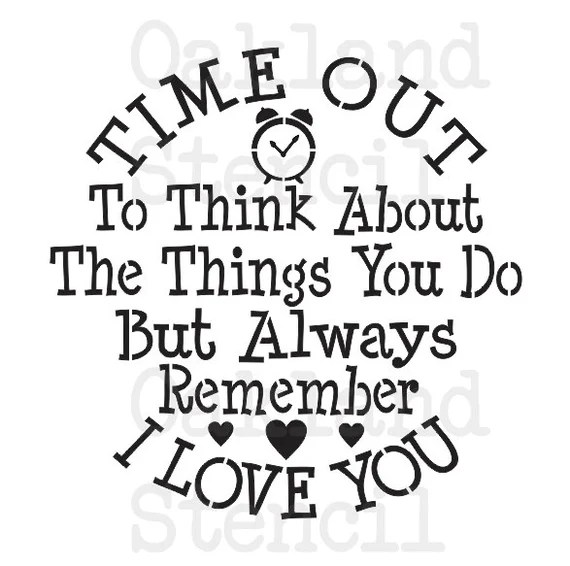 Download Child/Kid STENCIL Time Out to think about...I Love You
