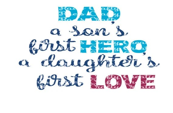 Download SVG PNG DFX Dad A Son's first Hero A Daughter's