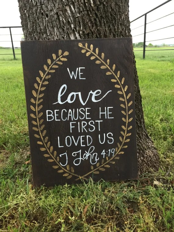 Download We Love Because He First Loved Us 1 John 4:19 Hand Painted