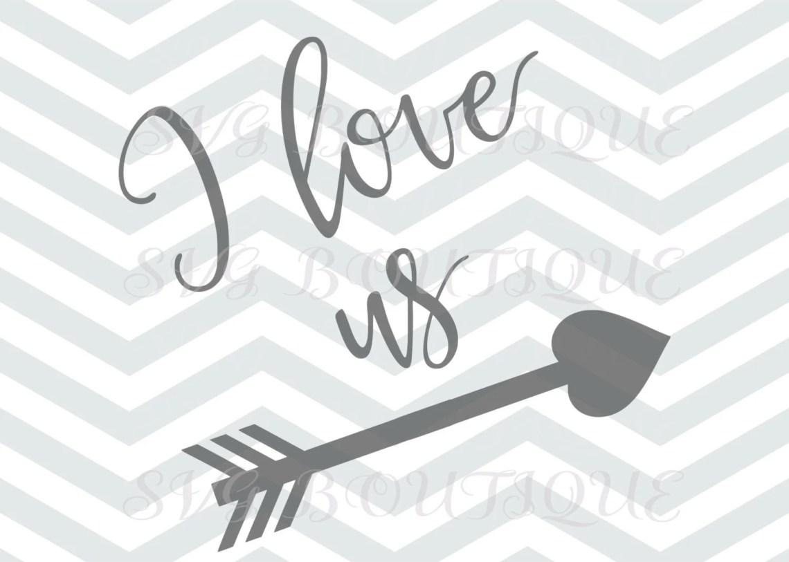 Download I Love Us SVG Love Svg Arrow Heart Clip Art Home Cutting