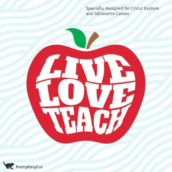 Download Live Love Teach Apple SVG Teacher Instant Download Cutting