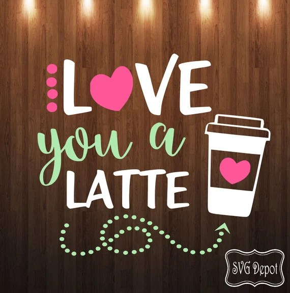 Download Love you a latte svg file onesie svg heart svg coffee dxf