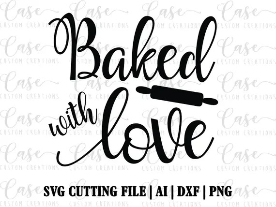 Download Baked with Love SVG Cutting File ai dxf and png Instant